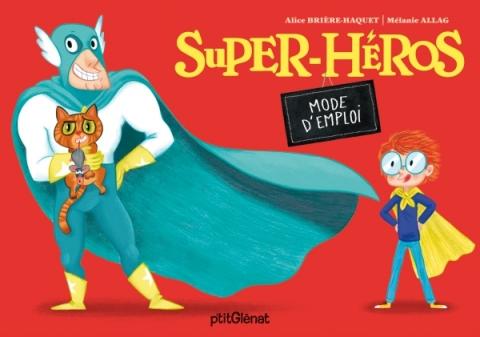 Super-héros - Mode d'emploi