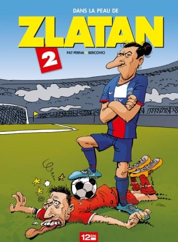 Dans la peau de Zlatan - Tome 02