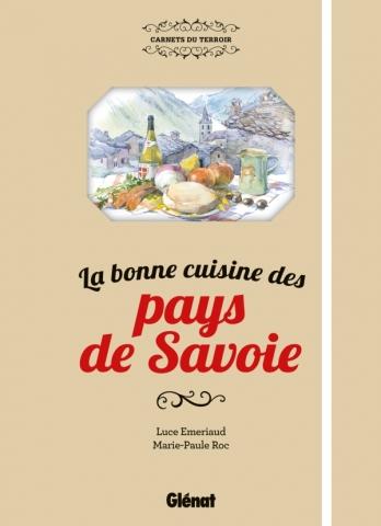 La bonne cuisine des Pays de Savoie