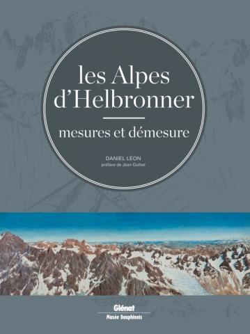 Les Alpes d'Helbronner, mesures et démesure