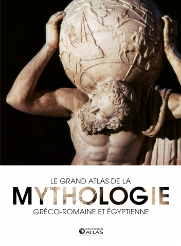 Le grand atlas de la mythologie