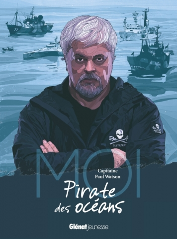 Moi, Capitaine Paul Watson, pirate des océans