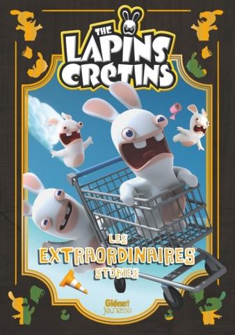 The Lapins crétins -  Les extraordinaires stories - Tome 01