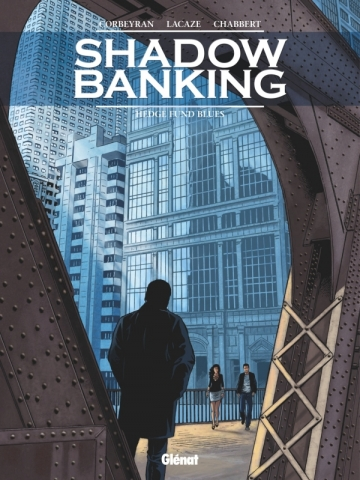 Shadow Banking - Tome 04