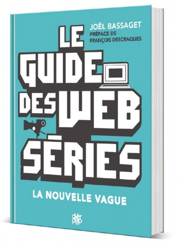 Le Guide des Webséries