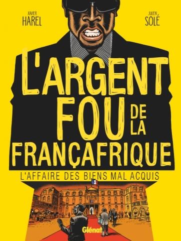 L'Argent fou de la Françafrique
