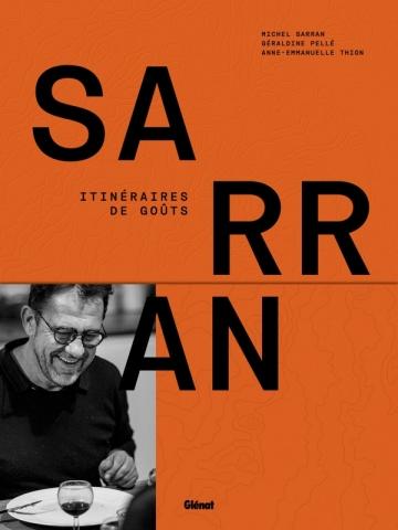 Michel Sarran - Itinéraires de goûts