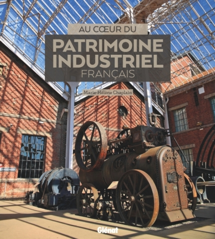 Au coeur du patrimoine industriel français