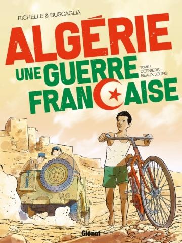 Algérie, une guerre française - Tome 01