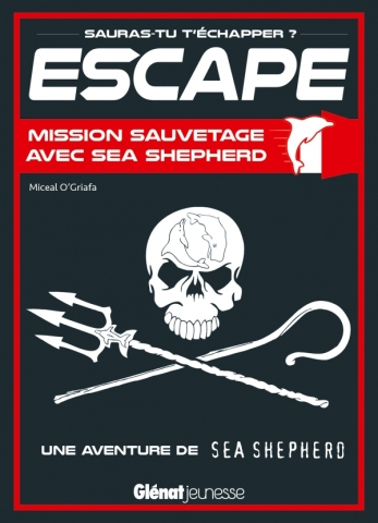 Escape ! Mission sauvetage avec Sea Shepherd