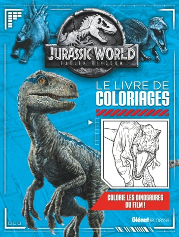 Jurassic World - Fallen Kingdom Le livre de coloriages