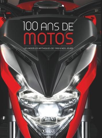 100 ans de motos (2e ed)