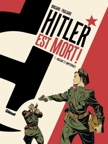 Hitler est mort ! - Tome 01