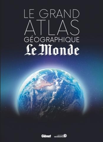 Le Grand atlas géographique du monde (4e ED)
