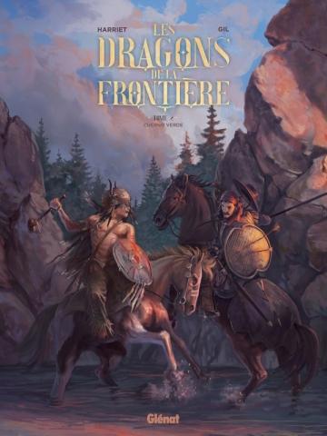 Les Dragons de la Frontière - Tome 02