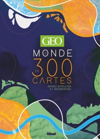 GEO Le Monde en 300 cartes