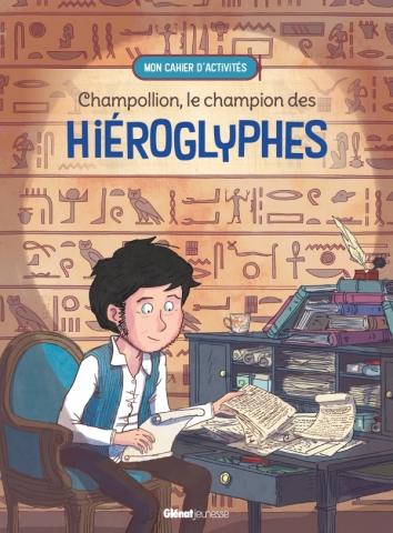 Champollion, le champion des hiéroglyphes