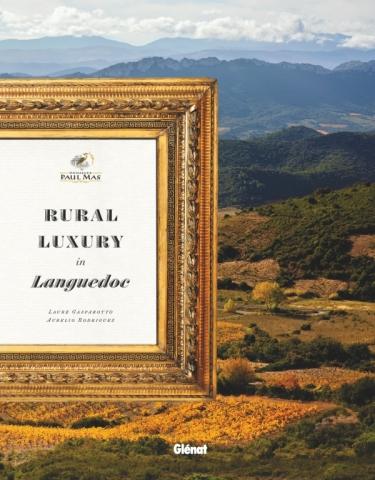 Domaines Paul Mas - Rural Luxury in Languedoc