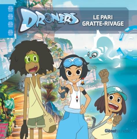 Droners - Le pari Gratte-Rivage
