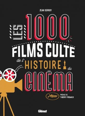 Les 1000 films culte de l'histoire du cinéma