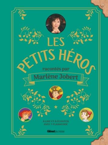 Les petits héros racontés par Marlène Jobert
