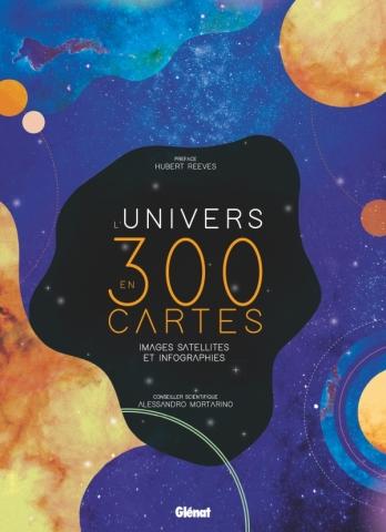 L'Univers en 300 cartes, images satellites et infographies