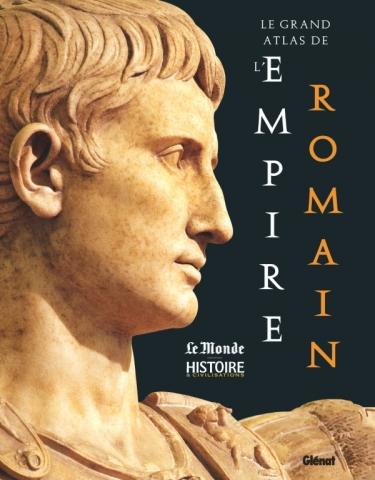 Le Grand Atlas de l'Empire romain