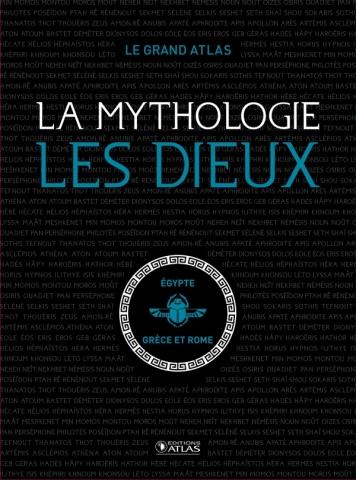 Le Grand Atlas La Mythologie · Les Dieux