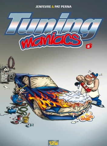 Tuning Maniacs - Tome 05