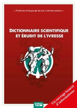 Dictionnaire scientifique et érudit de l'ivresse
