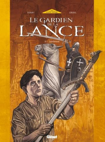 Le Gardien de la Lance - Tome 02