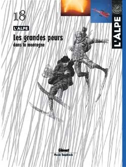 L'Alpe 18 - Les grandes peurs dans la montagne