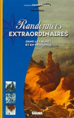 Randonnées extraordinaires dans les Alpes et en Provence