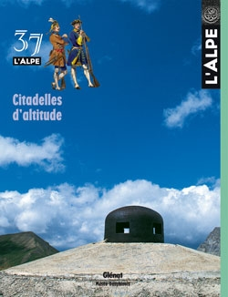 L'Alpe 37 - Citadelles d'altitude