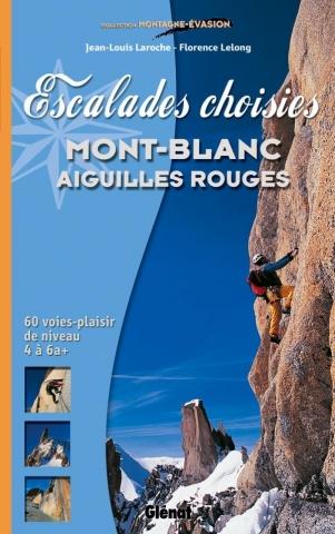 Escalades choisies Mont-Blanc, Aiguilles Rouges