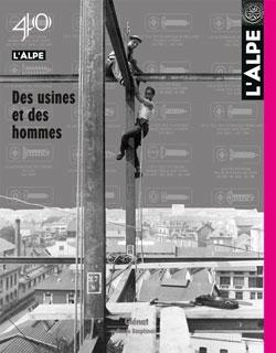 L'Alpe 40 - Des usines et des hommes