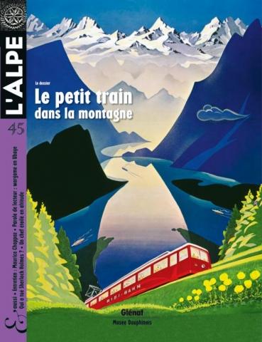 L'Alpe 45 - Le petit train dans la montagne