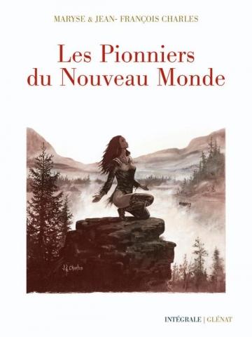 Les Pionniers du nouveau monde - Intégrale 40 ans