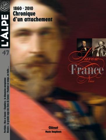 L'Alpe 47 - 1860-2010, Savoie-France : chronique d'un attachement