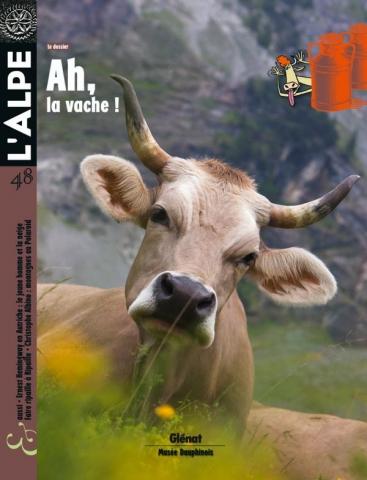L'Alpe 48 - Ah, la vache !