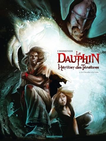 Le Dauphin, héritier des ténèbres - Tome 02