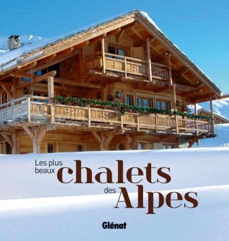 Les plus beaux chalets des Alpes