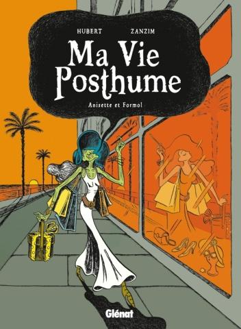 Ma Vie Posthume - Tome 02