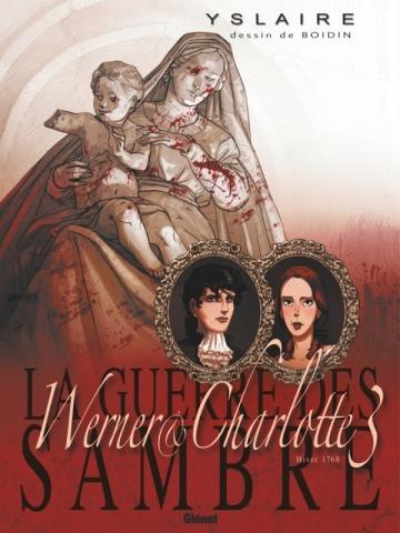 La Guerre des Sambre - Werner et Charlotte - Tome 03 NE
