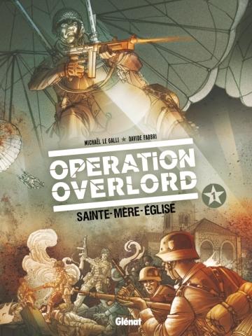 Opération Overlord - Tome 01