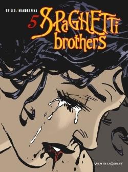 Spaghetti Brothers - Tome 05