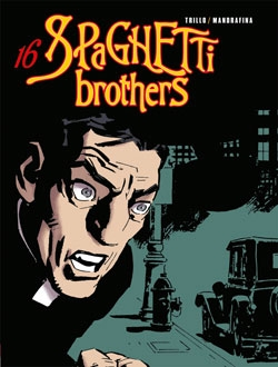 Spaghetti Brothers - Tome 16