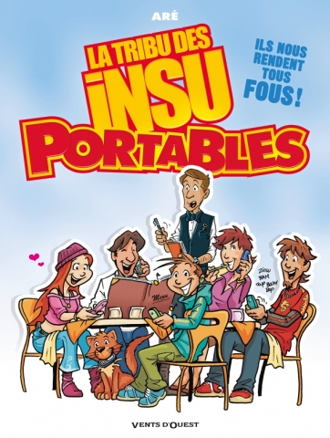 La Tribu des Insu'Portables - Tome 01