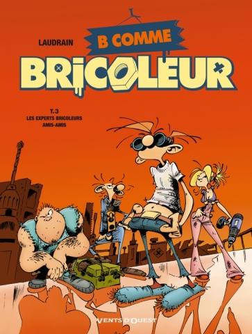 B comme Bricoleur - Tome 03