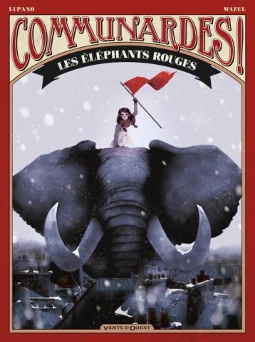 Communardes ! - Les Eléphants rouges